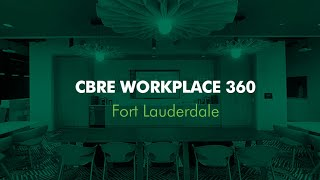 CBRE Fort Lauderdale | Workplace 360