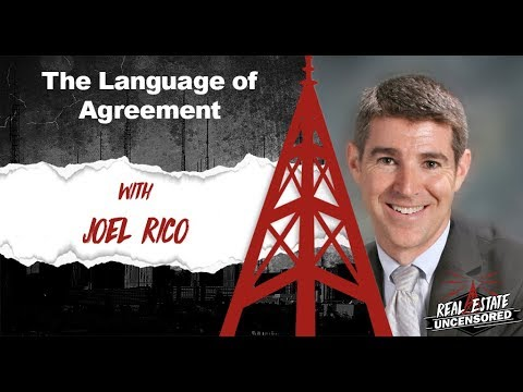 The Language of Agreement w/Joel Rico Real Estate Uncensored