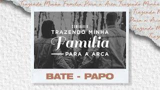 Bate-Papo - Sem. Trazendo a Minha Família Para a Arca | 28/09