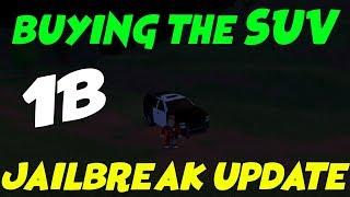Buying The SUV Roblox Jailbreak