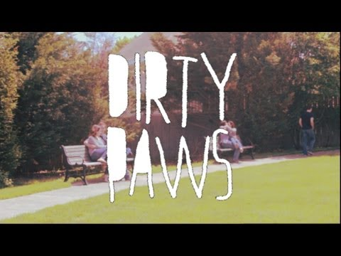 """Dirty Paws"" Music Video"