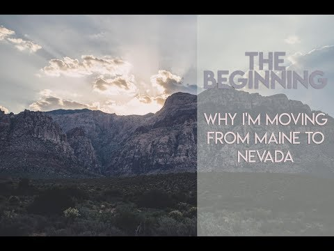 The Beginning - Why I'm Moving From Maine to Nevada