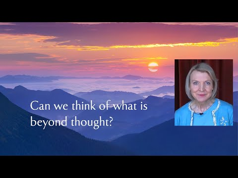 Can we think of what is beyond thought? The practice of enquiry in the non-dual teachings.