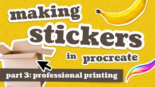 Ordering Professionally Printed Stickers using Procreate art // Sticker Series Part 3
