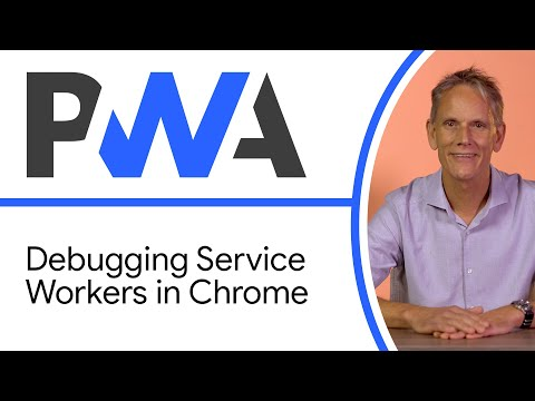 Debugging Service Workers In Chrome - Progressive Web App Training