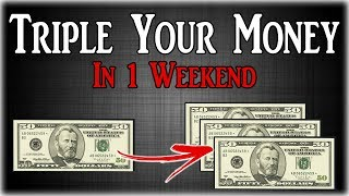 Triple Your Money In 1 Weekend | Turn $50 Into $150 FAST