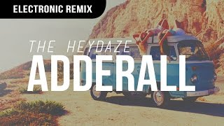 The Heydaze - Adderall (Gazzo & Sweekuh Remix)