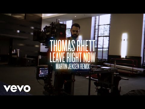 Thomas Rhett - Leave Right Now (Martin Jensen Mix / Behind The Scenes)