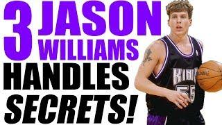 3 JASON WILLIAMS Handles SECRETS! 🏀  How To Dribble Like White Chocolate!