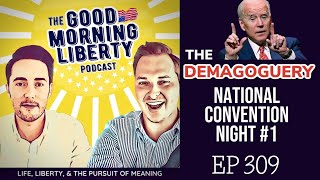 Demagoguery National Convention Night 1 Recap || EP 309