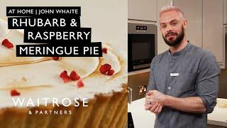 At Home  John Whaite&#39s Rhubarb &amp Raspberry Meringue Pie  Waitrose