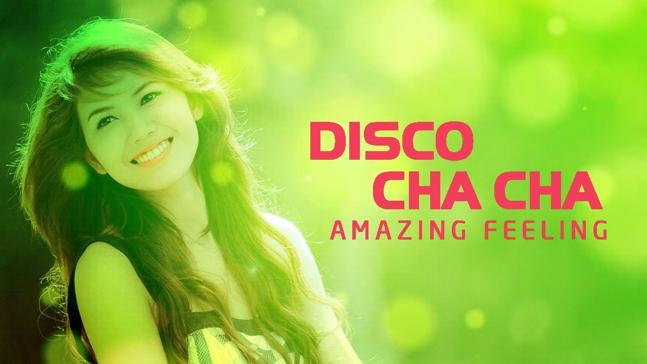Disco Cha Cha Cha Remix Nonstop Amazing Morning Relaxing Instrumental Music Youtube