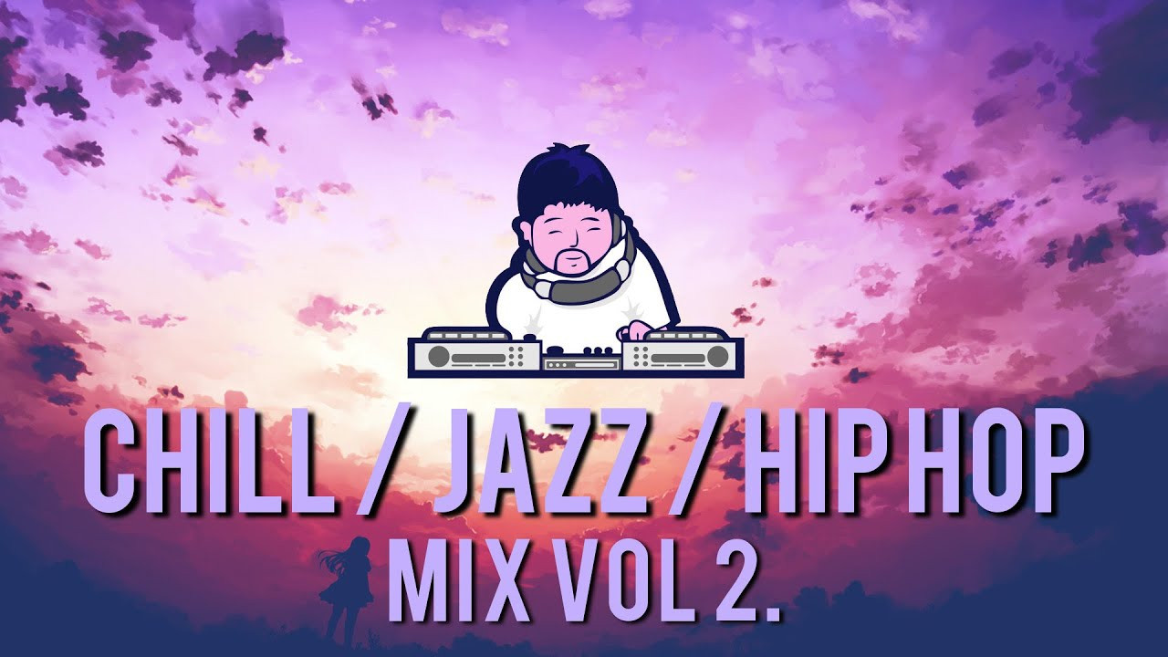 Songs Of Chill Hip Hop Mix 2 - Year of Clean Water