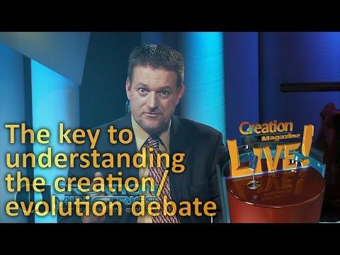 The key to understanding the creation/evolution debate (Creation Magazine LIVE! 4-07) 2017-01-24