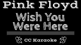 Pink Floyd • Wish You Were Here (CC) [Karaoke Instrumental Lyrics]