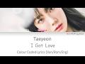 Taeyeon (태연) - I Got Love Colour Coded Lyrics (Han/Rom/Eng)