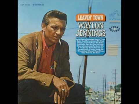 Waylon Jennings Leavin' Town