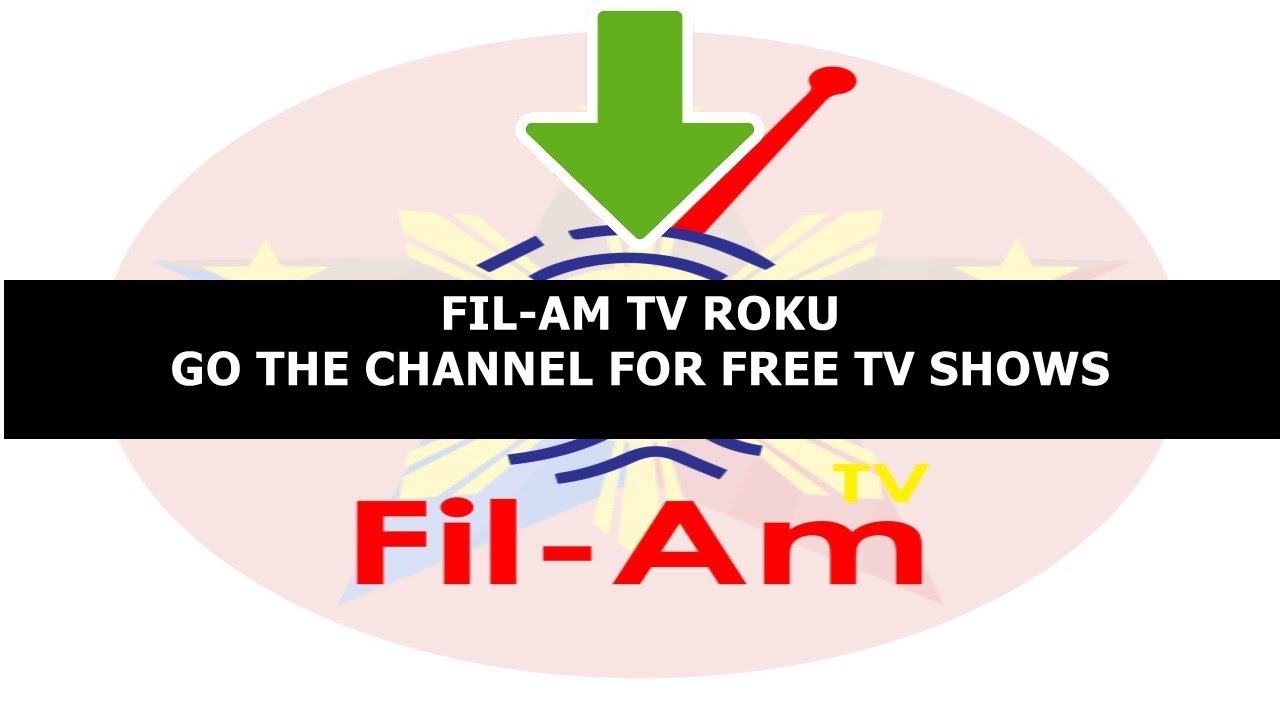 How to Watch for Free Filipino TV Shows on roku tv