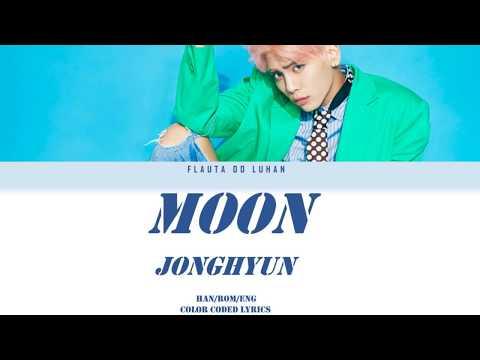 Jonghyun - Moon (Han/Rom/Eng Color Coded Lyrics) | By Flauta Do Luhan