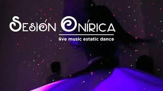 Sesión Onírica. Live Music Ecstatic Dance