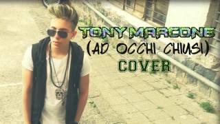 TONY MARCONE - AD OCCHI CHIUSI (COVER)