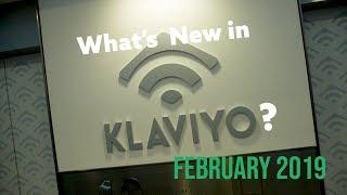 What's New in Klaviyo?  February 2019