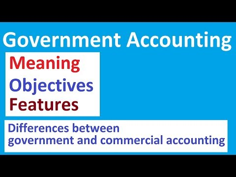 Government Accounting || Meaning || Features || Financial Accounting || Accountant