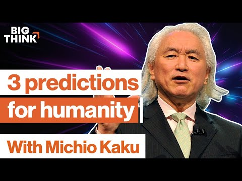 Michio Kaku: 3 mind-blowing predictions about the future | Big Think
