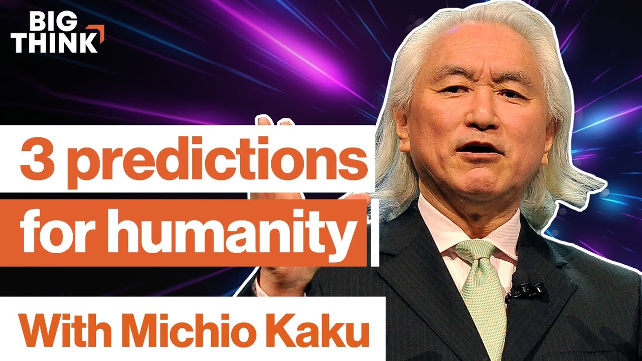 Download Michio Kaku: 3 mind-blowing predictions about the future | Big Think