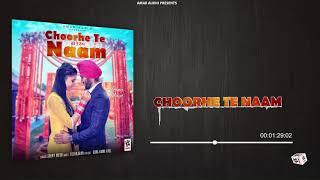 CHOORHE TE NAAM (Full Song) | JOHNY MAYO | LATEST PUNJABI SONGS 2018 | AMAR AUDIO