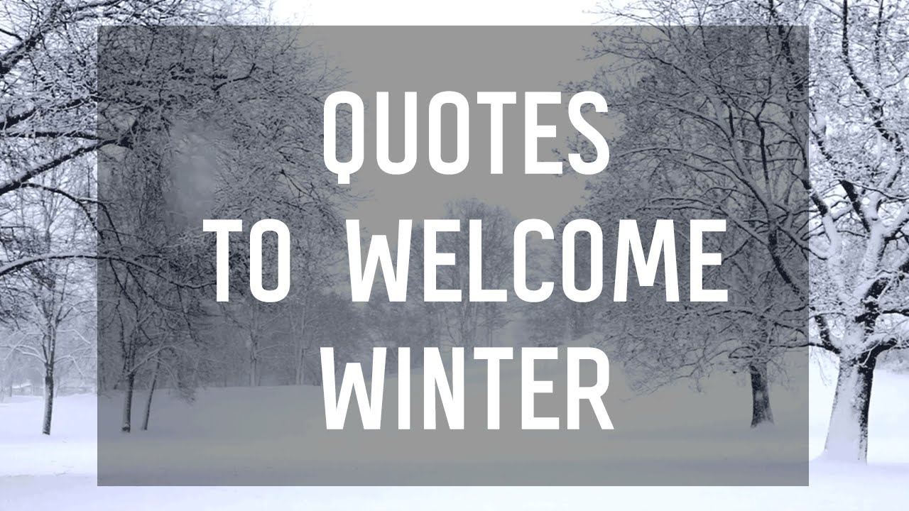Quotes Winter 8 Quotes To Welcome The Winter Season  Youtube