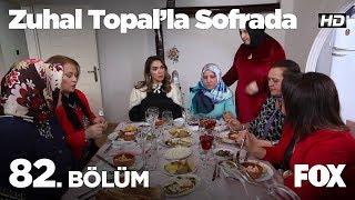 Zuhal Topal'la Sofrada 82. Bölüm