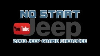 ⭐ 2003 Jeep Grand Cherokee - 4.7 - No Start - Cranks But Does Not Start