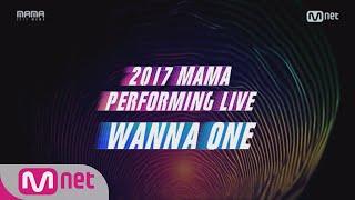Video [2017 MAMA] Upcoming! WANNA ONE′s Performance! download MP3, 3GP, MP4, WEBM, AVI, FLV November 2017