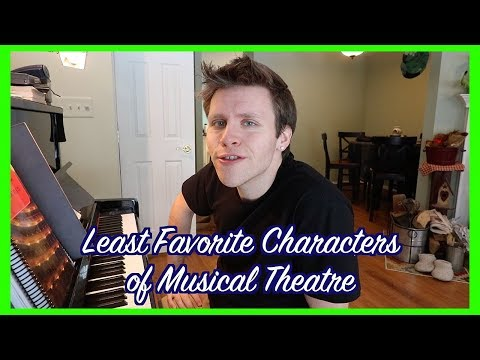 5 LEAST Favorite Musical Theatre Characters