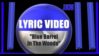 Blue Barrel In The Woods (Official Lyric Video)