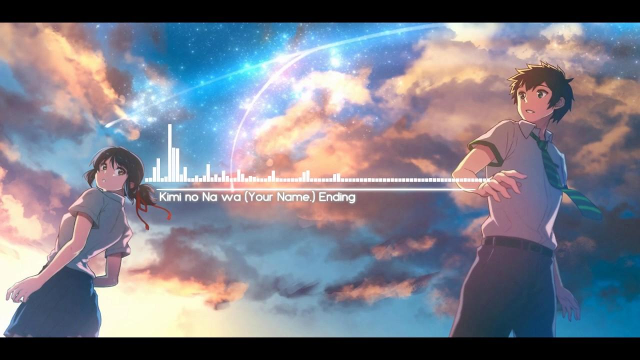 Kimi No Na Wa Your Name Ending Song Youtube