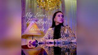 Beverly(ビバリー) / My Love, Goodbye…