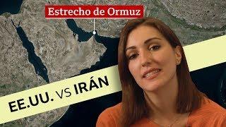 Por qué es tan importante el estrecho de Ormuz que enfrenta a Estados Unidos e Irán