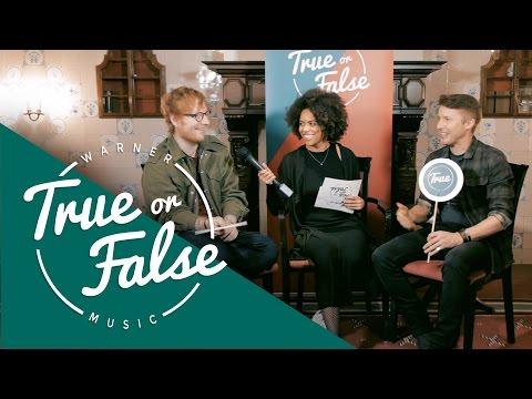 Ed Sheeran & James Blunt - True or False