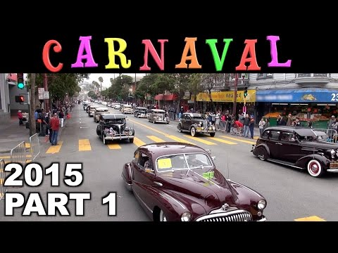 Lowriders And Other Vehicles: Carnaval San Francisco 2015 Parade Compilation Part 1 - The Cars