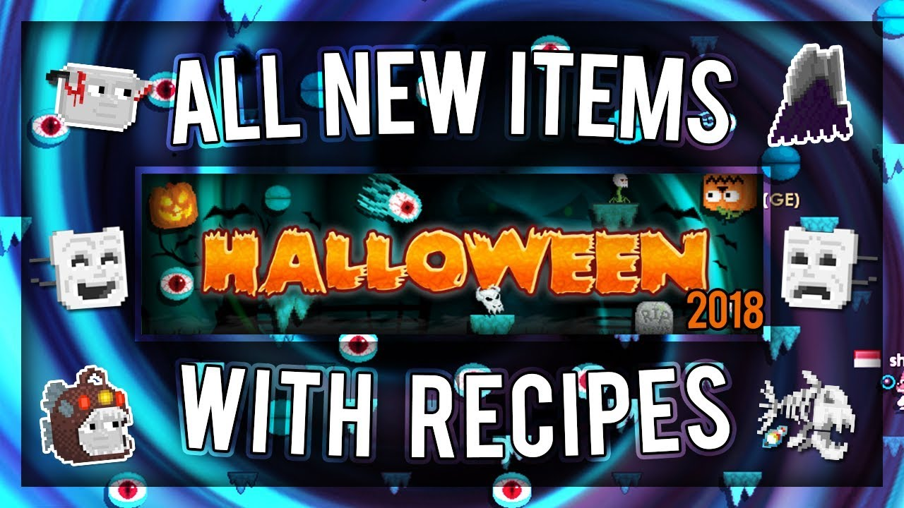 Growtopia New Halloween Items 2020 Growtopia   ALL NEW ITEMS + RECIPES [Halloween 2018]   YouTube