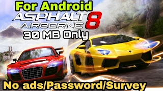 How To Download Asphalt 8 Airborne Highly Compressed 5MB 1000% Working