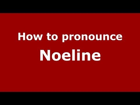 How to Pronounce Noeline - PronounceNames.com