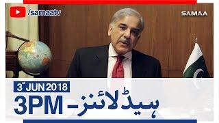 Samaa Headlines with Bulletin | 03 PM | SAMAA TV | 03 June 2018