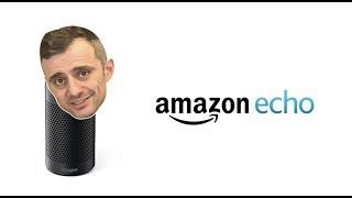 Amazon Alexa Echo: Gary Vaynerchuck edition