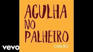 Carlão - Agulha No Palheiro (áudio) ft. Bruno Ribeiro