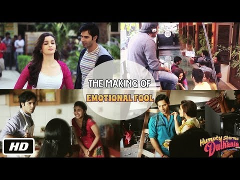 Emotional Fool - Making of Song - Humpty Sharma Ki Dulhania - Varun Dhawan, Alia Bhatt