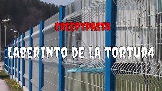 Loquendo Creepypasta El Laberinto de la tortura