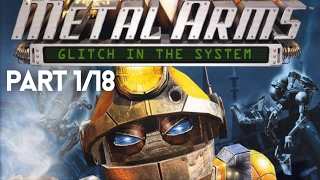 Metal Arms: Glitch In The System Full Game (PART 1/18)(HD)